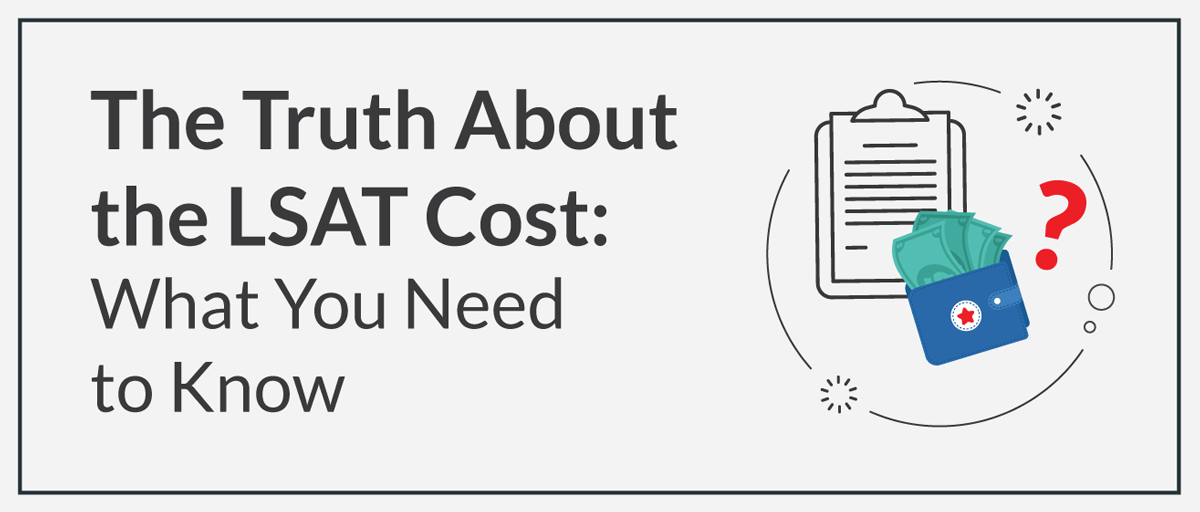 The Truth About The Lsat Cost What You Need To Know