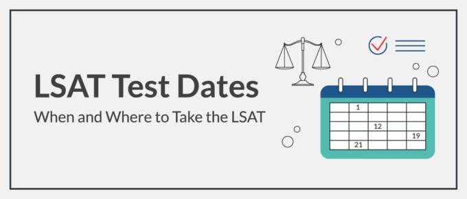 LSAT Test Dates: When and Where to Take the LSAT